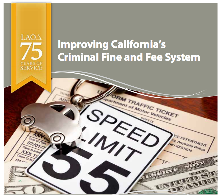 A new report by the California Legislative Analyst's Office is recommending a fundamental change in the way criminal fines and fees are collected in California.